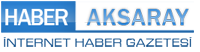Aksaray ~ Aksaray Haberleri ~ Aksaray Haber