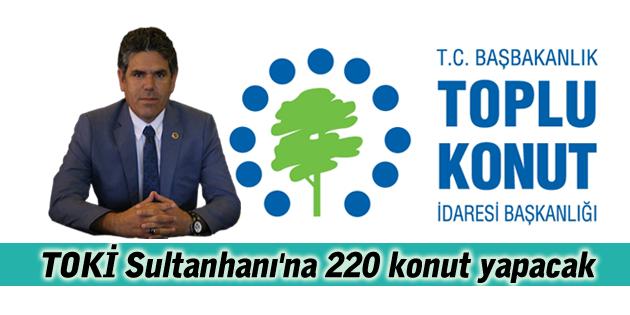 TOKİ Sultanhanı'na 220 konut yapacak