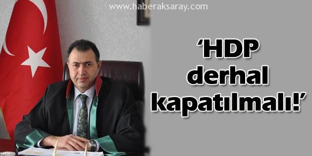 Baro Başkanı Bozkurt: HDP derhal kapatılmalı!