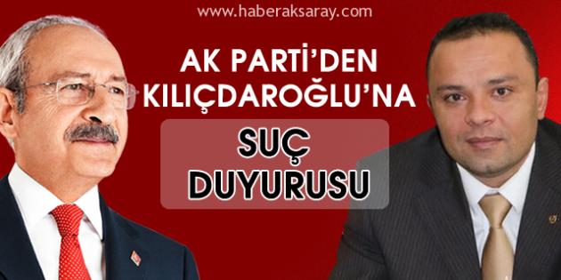 AK Parti İl Başkanlığından Kılıçdaroğlu'na suç duyurusu