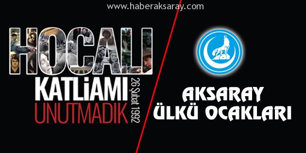 Aksaray Ülkü Ocakları'dan Hocalı Katliamı açıklaması