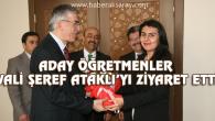 Aday Öğretmenler Vali Şeref Ataklı'yı ziyaret etti