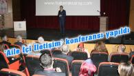 'Aile İçi İletişim' konferansı yapıldı