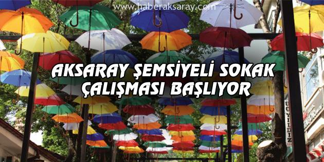 Aksaray'da Şemsiyeli Sokak uygulaması