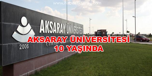 Aksaray Üniversitesi 10 yaşında