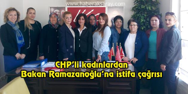 CHP'li kadınlardan, Bakan Ramazanoğlu'na istifa çağrısı