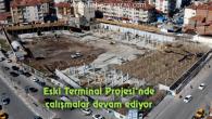 Eski Terminal Projesi'nde çalışmalar devam ediyor
