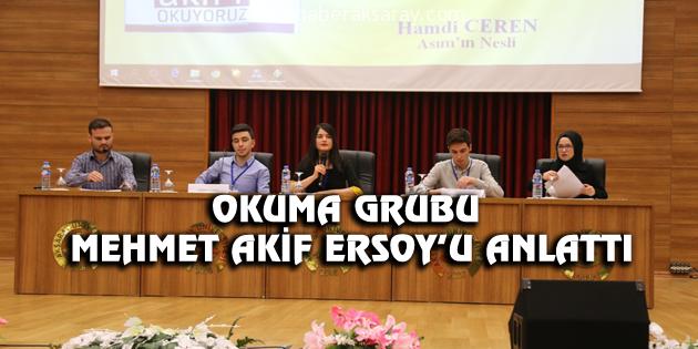 Okuma Grubu Mehmet Akif Ersoy'u anlattı
