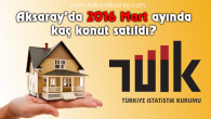 Aksaray 2016 Mart ayı konut satışları açıklandı