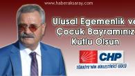 CHP İl Başkanı Toprak'tan 23 Nisan kutlama mesajı