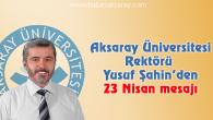 Rektör Şahin'in 23 Nisan mesajı