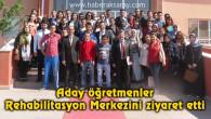 Aday öğretmenler Rehabilitasyon Merkezini ziyaret etti