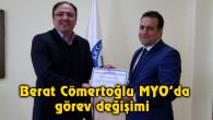 Berat Cömertoğlu MYO Müdürlüğüne atama yapıldı