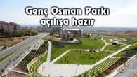 Genç Osman Parkı açılışa hazır
