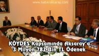 Aksaray'a 3 Milyon 782 Bin TL ödenek