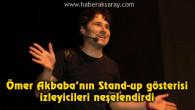 Ömer Akbaba'nın Stand-up gösterisi izleyicileri neşelendirdi