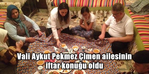 Vali Aykut Pekmez Çimen ailesinin iftar konuğu oldu