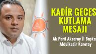 İl Başkanı Karatay, Kadir Gecesini kutladı