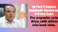 Ak Parti İl Başkanı Karatay'dan STK'lara çağrı