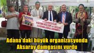 Adana'daki büyük organizasyonda Aksaray damgasını vurdu