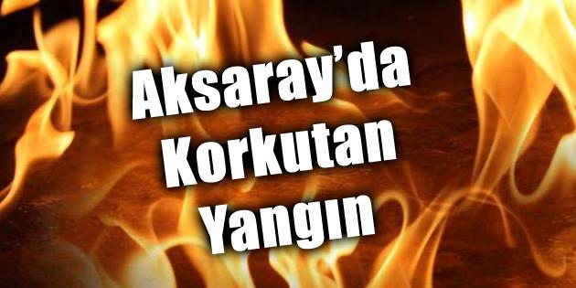 Aksaray'da müstakil evde çıkan yangın korkuttu