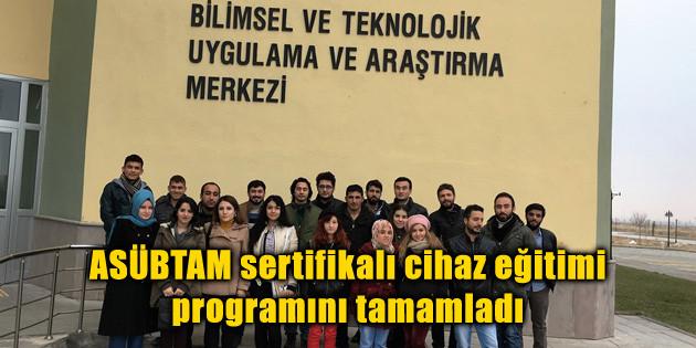 ASÜBTAM sertifikalı cihaz eğitimi programını tamamladı