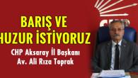 CHP İl Başkanı Toprak: Barış ve huzur istiyoruz