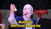 Aksaray'da Emin Olcay'a yoğun ilgi