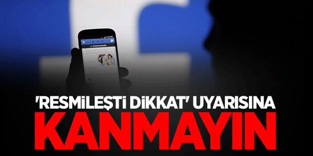 Facebook 'resmileşti dikkat' saçmalığı yine hortladı!