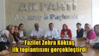 Fazilet Zehra Köktaş ilk toplantısını gerçekleştirdi