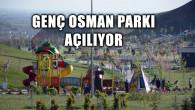 Genç Osman Parkı açılıyor