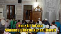 Hafız Ali Tel'den Somuncu Baba'da Kur'an Tilaveti