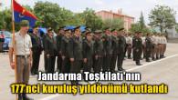 Jandarma Teşkilatı'nın 177'nci kuruluş yıldönümü kutlandı