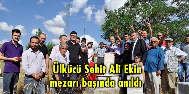 Ülkücü Şehit Ali Ekin mezarı başında anıldı