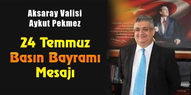 Vali Pekmez'in 24 Temmuz Basın Bayramı mesajı