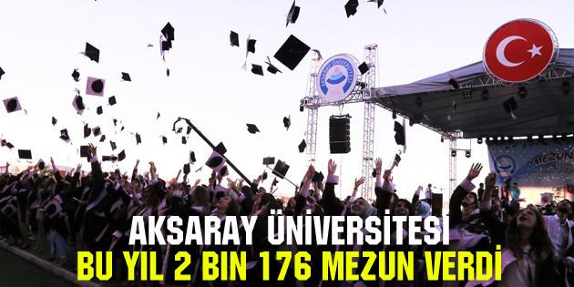 Aksaray Üniversitesi bu yıl 2 bin 176 mezun verdi