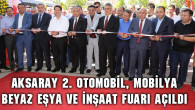 Aksaray 2. Otomobil, Mobilya, Beyaz Eşya ve İnşaat fuarı açıldı
