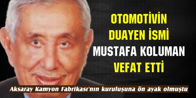 Otomotivin duayen ismi Mustafa Koluman vefat etti