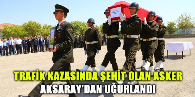 Trafik kazasında şehit olan asker Aksaray'dan uğurlandı