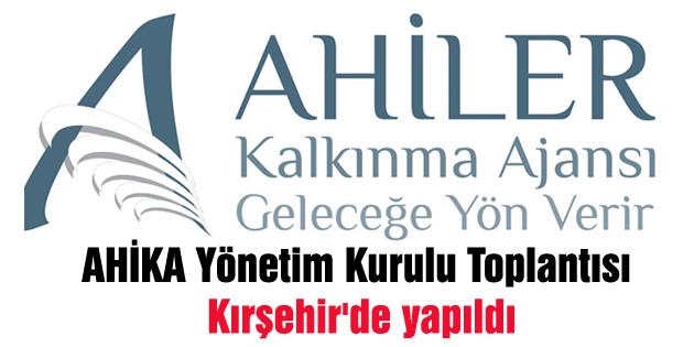 AHİKA Yönetim Kurulu Toplantısı Kırşehir'de yapıldı
