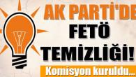 AK Parti'de FETÖ temizliği başlıyor