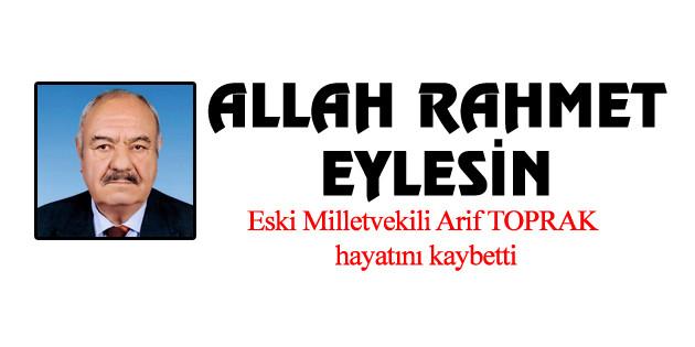 Arif Toprak vefat etti
