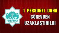 Aksaray Belediyesi'nde 1 personel daha görevden uzaklaştırıldı