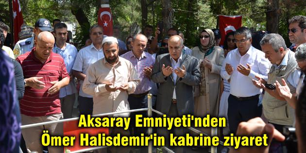 Aksaray Emniyeti'nden Ömer Halisdemir'in baba ocağına ziyaret