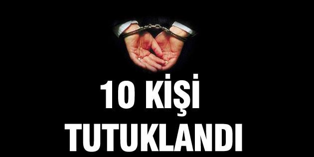 FETÖ/PDY operasyonunda 10 kişi tutuklandı