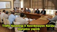 Trafik Güvenliği İl Koordinasyon Kurulu toplantısı yapıldı