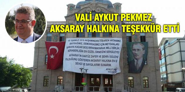 Vali Aykut Pekmez Aksaray halkına teşekkür etti