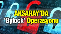 Aksaray merkezli ByLock operasyonu
