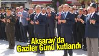 Aksaray'da Gaziler Günü kutlandı