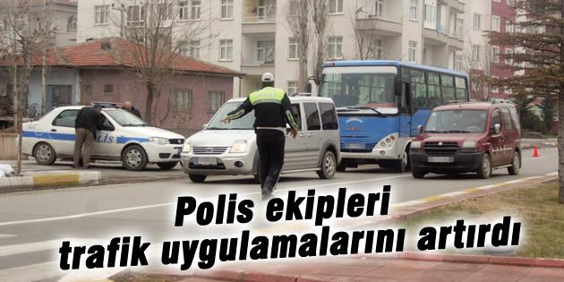 Polis ekipleri trafik uygulamalarını artırdı